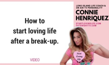How to Start Loving Life after a break up