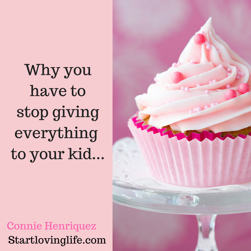 Why you have to stop giving everything to your kid.